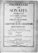 Premier livre de sonates à violon seul avec la basse continue. Composées par Mr Guillemain,.... Gravées par Nicolas Baillieul, imprimé à Dijon chez F. Desventes par Cl. L'Ercullier... Il y a quelqu'nes de ces sonates qui...