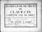 Second livre de pieces de clavecin composé par Mr Siret, organiste de l'eglise cathedralle et de St Jean de Troyes grave par Fr. du Plessy
