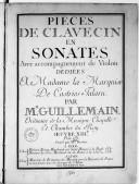 Pièces de clavecin en sonates avec accompagnement de violon... Par Mr Guillemain... Oeuvre XIIIe.... Gravé par Mlle Bertin