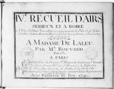 IVe Recueil d'airs sérieux et à boire à une et deux voix avec accompagnement de flûte et de violon et la basse-continue... Brunettes, musettes, récits de basses, ariettes et vaudevilles...