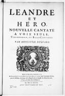 Léandre et Héro, nouvelle cantate à voix seule, violoncello et basse-continue...
