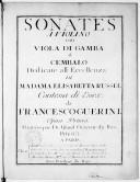 Sonates à violino con viola di gamba o cembalo... opera prima. Gravées par de Gland...