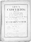 Deux concertos pour le clavecin ou le forte-piano avec accompagnement de deux violons, alto et basse et deux haubois obligés... Oeuvre X. Gravé par Mlle Michaud