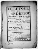 Le Retour de tendresse, cantate à voix seule avec accompagnement de flûte, de violon et la basse... Nouvelle édition, revue, corrigée et augmentée...