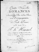 Quatre Nouvelles romances suivies d'un duo et d'un choeur avec accompagnement de forte piano...