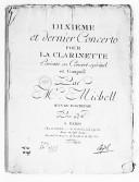 Dixième et dernier concerto pour la clarinette, exécuté au Concert spirituel... par Mr Michell, Oeuvre posthume
