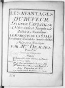 Les Avantages du buveur, seconde cantatille à voix seule et simphonie.... Gravés par Charpentier.... Les paroles sont de M. Demars son cousin
