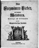Neue-Freymaurer-Lieder mit bequemen Melodien verfertiget und, herausgegeben von einem Mitgliede der Loge Zorobabel