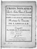 Trois sonates pour le forte-piano ou clavecin avec accompagnement de violon (à volonté)... composées par Emile Candeille...Oeuvre Ier. Gravées par Dessaux