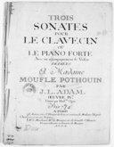 Trois sonates pour le clavecin ou le piano-forte avec un accompagnement de violon... Oeuvre IV, gravé par Mme Oger...