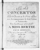 Six Concertos pour le clavecin ou le forte-piano avec accompagnement de deux violons et violoncelle.... Mis au jour par M. Boüin. Oeuvre XIV
