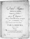 Douze Fugues pour le piano, composées et dédiées aux citoyens Mehul, Cherubini, Gossec, Le Sueur et Martini...