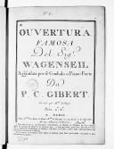 Ouverture famosa..., aggiustata per il cembalo o pianoforte da P. C. Gibert. Gravée par Mme Lobry...
