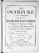 Sei Overture a piu stromenti... Opera prima. Fait gravé par Venier. Gravé par Ceron