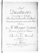 Six Quatuors concertants et dialogués pour deux violons alto et violoncel. La première partie peut se jouer sur la flûte...Composés par J. B. Bréval Oeuvre V. Gravés par Mme Annereau