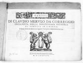 DI CLAVDIO MERVLO DA CORREGGIO // ORGANISTA DELLA SERENISSIMA SIGNORIA // DI VENETIA IN S. MARCO, // Il Primo Libro de Motteti A Quattro Voci pari, nouamente dati in luce. // [Marque de Gardano] // In Venetia appresso...