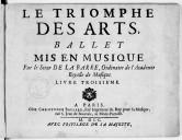 Le Triomphe des arts, ballet mis en musique par le sieur de La Barre, livre troisième