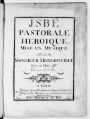 Isbé, pastorale héroïque mise en musique par M. Mondonville.... Gravé par le sr Hue