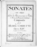Sonates en trio pour la flûte traversière et violon avec la basse continue... Opera XIV...