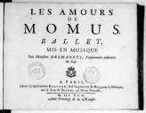 Les Amours de Momus, ballet mis en musique par Mr Desmarets