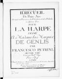IIe Recueil de petits airs arrangés en pièces avec des variations et des Préludes en differens tons pour la harpe dédié à Mme la marquise de Genlis... Oeuvre VIIIe