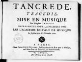 Tancrede , tragedie, mise en musique par Monsieur Campra. Représentée pour la premiere fois par l'Academie royale de musique le septiéme jour de novembre 1702