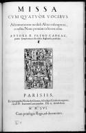 Missa cum quatuor vocibus ad imitationem moduli Alma redemptoris, condita . Nunc primùm in lucem edita. Autore D. Petro Cadeac,...