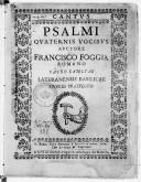 Psalmi quaternis vocibus. Auctore Francisco Foggia, Romano, sacrosanctae Lateranensis basilicae musices praefecto