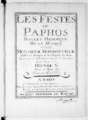 Les Festes de Paphos, ballet héroïque...mis en musique par M. Mondonville représenté par l'Académie royale de musique le 9 may 1758. Oeuvre Xe.... Gravé par le sr Hue