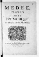 Médée, tragédie mise en musique par Monsieur Charpentier [en 5 actes avec prologue, texte de Thomas Corneille]