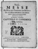 Messe a 3. & a 4. voci concertate, con strumenti, di Alessandro Grandi,.... Opera terza