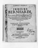 Jubilus Bernhardi, in 24. partes distributus & quinque vocibus concertantibus, quibus adjunctae quatuor violie : item, aliae quinq ; voces (ut vocant) in ripieno, quae tamen ad arbitrium commodè omitti possunt, concinnatus...