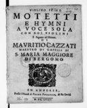 Motetti e hymni a voce sola con doi violini e fagotto ad libitum.. Di Mauritio Cazzati,...