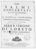 Salmi concertati a 4 voci con strumenti, di D. Isabella Leonarda, del nobilissimo collegio di S. Orsola di Novara. Opera decimanona