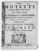 Motetti a una, due e tre voci con violini e senza di Isabella Leonarda, superiora del nobilissimo collegio di S. Orsola di Novara. Opera decima terza...