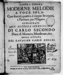 Moderne melodie a voce sola con due, trè, quattro è cinque stromenti è partitura per l'organo.... Opera ottava del cavalier Carlo Grossi