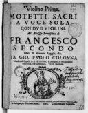 Motetti sacri a voce sola con due violini... da Gio. Paolo Colonna,... Opera seconda