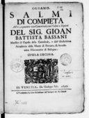 Salmi di compieta a trè, e quattro voci concertati, con violini e ripieni del sig. Gioan Battista Bassani,... Opera decima