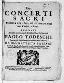 Concerti sacri. Motetti à una, duc, trè, e quattro voci con violini e senza... da Gio. Battista Bassani,... Opera undecima
