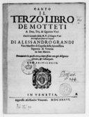Il terzo libro de motetti a due, tre, et quattro voci, con le letanie della B. V. à cinque voci, et il basso per sonar nell'organo, di Alessandro Grandi,.... Novamente in questa terza impressione con ogni diligenza...