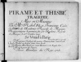 Pirame et Thisbé, tragédie, mise en musique par Mrs Rebel fils et Francoeur cadet, représentée pour la 1ère fois par l'Académie Royale de musique le 15 octobre 1726