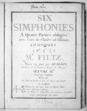 Six Simphonies à quatre parties obligées avec cors de chasse ad libitum.... Mises au jour par M. Huberty.... Oeuvre IIe. Gravée par Chambon...
