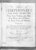 Trois Simphonies à grande orchestre pour deux violons, un alto, une basse, deux fluttes, et deux cors ad libitum... Oeuvre VI.... Gravé par Mme Olivier
