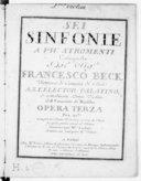Sei sinfonie a piu stromenti composte dal sigr Francesco Beck,.... Opera terza.... Gravées par Mme Leclair et mises au jour par M. Venier