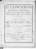 IIe Concerto à violon principal, premier, second dessus, alto et basse, deux hautbois, deux cors ad libitum. Composé par Mr. Jarnovik. Mis au jour par M. Bailleux. Gravé par Mme Lobry...