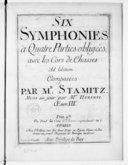 Six Symphonies à quatre parties obligées avec les cors de chasse ad libitum.... Mises au jour par M. Huberti. Oeuvre IIIe
