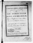 L'Impresario in angustie ou le directeur dans l'embarras, opéra bouffon en deux actes, représenté sur le théâtre de Monsieur... Paroles françaises par M. D.xxx