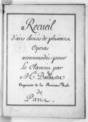 Recueil // d'airs choisis de plusieurs // Operas // acommodés pour // Le Clavecin par // Mr. Balbastre // Organiste de la Paroisse St. Roch // de // Paris
