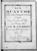 Six Quatuor d'airs connus dialogués et variés pour deux violons, alto et violoncelle... Mis au jour par Mmes Le Menu et Boyer