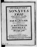 Ouvertures et sonates en trio pour deux violons, avec la basse continue... gravées par Mme son épouse... Oeuvre XIIIe...